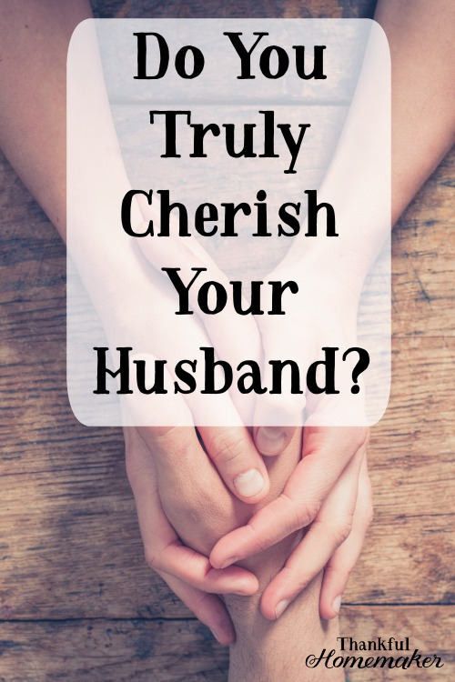 Wives I want to speak to you today and I'm really speaking these words to myself.  Ask yourself do you truly cherish your husband? #christianmarriage #marriage #wives @mferrell